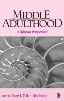 Middle Adulthood : A Lifespan Perspective, Hardback Book