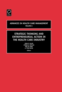 Strategic Thinking and Entrepreneurial Action in the Health Care Industry, Hardback Book