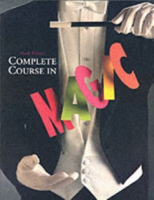 Mark Wilson's Complete Course in Magic, Paperback / softback Book