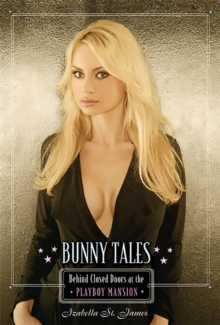 Bunny Tales : Behind Closed Doors at the Playboy Mansion, Paperback Book