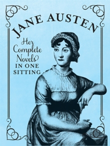 Jane Austen : The Complete Novels in One Sitting, Hardback Book