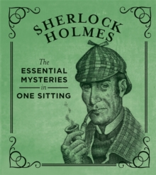 Sherlock Holmes : The Essential Mysteries in One Sitting, Hardback Book