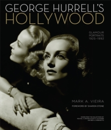 George Hurrell's Hollywood : Glamour Portraits 1925-1992, Hardback Book