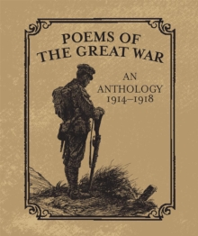 Poems of the Great War : An Anthology 1914-1918, Hardback Book