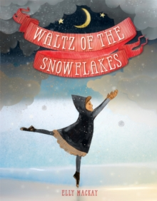 Waltz of the Snowflakes, Hardback Book