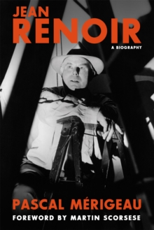 Jean Renoir: A Biography, Paperback / softback Book