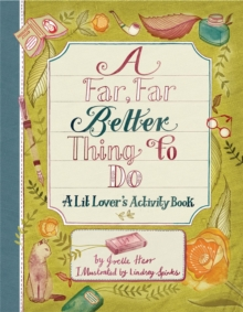 A Far, Far Better Thing to Do : A Lit Lover's Activity Book, Paperback / softback Book