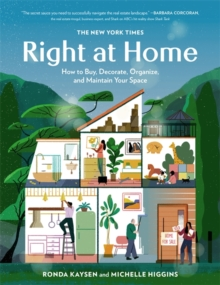 The New York Times: Right at Home : How to Buy, Decorate, Organize, and Maintain Your Space, Hardback Book