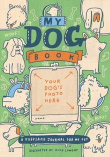 My Dog Book : A Keepsake Journal for My Pet, Paperback / softback Book