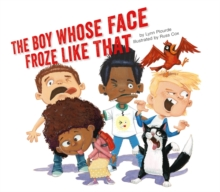 The Boy Whose Face Froze Like That, Hardback Book