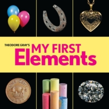 Theodore Gray's My First Elements, Hardback Book