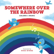 Somewhere Over the Rainbow : Colours in Music, Hardback Book