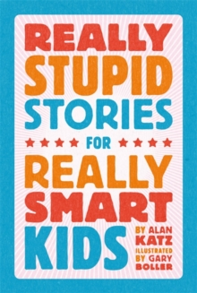 Really Stupid Stories for Really Smart Kids, Hardback Book