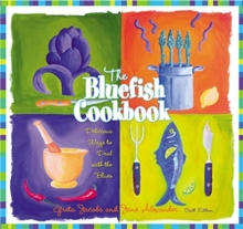 The Bluefish Cookbook, 6th : Delicious Ways to Deal with the Blues, Paperback / softback Book