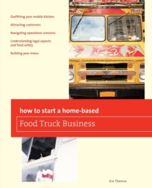 How to Start a Home-Based Food Truck Business, Paperback Book