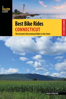 Best Bike Rides Connecticut : The Greatest Recreational Rides in the State, Paperback / softback Book