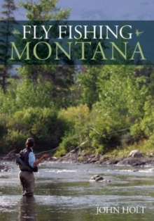 Fly Fishing Montana, Paperback / softback Book