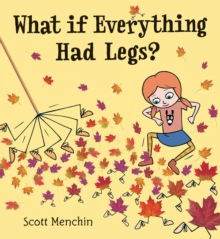 What if Everything Had Legs?, Hardback Book