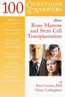 100 Questions and Answers About Bone Marrow and Stem Cell Transplantation, Paperback / softback Book