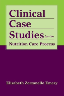 Clinical Case Studies For The Nutrition Care Process, Paperback / softback Book