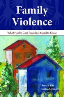 Family Violence: What Health Care Providers Need To Know, Paperback / softback Book