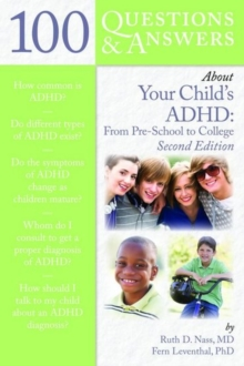 100 Questions  &  Answers About Your Child's ADHD: Preschool To College, Paperback / softback Book