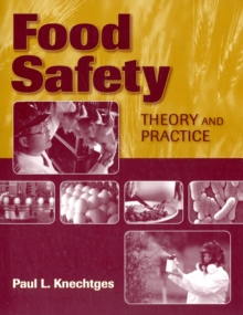 Food Safety: Theory And Practice, Paperback / softback Book