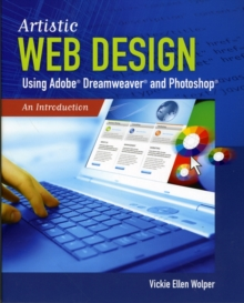 Artistic Web Design Using Adobe (R) Dreamweaver And Photoshop: An Introduction, Paperback / softback Book
