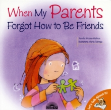 When My Parents Forgot How to be Friends, Paperback Book