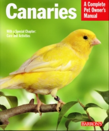 Canaries : A Complete Pet Owner's Manual, Paperback Book