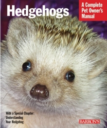 Hedgehogs : A Complete Pet Owner's Manual, Paperback / softback Book