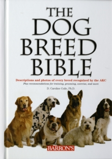 The Dog Breed Bible, Hardback Book