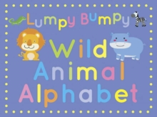 Lumpy Bumpy Wild Animal Alphabet, Hardback Book