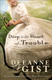 Deep in the Heart of Trouble, Paperback Book