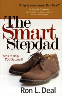 The Smart Stepdad : Steps to Help You Succeed, Paperback / softback Book