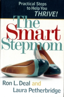 The Smart Stepmom : Practical Steps to Help You Thrive, Paperback / softback Book
