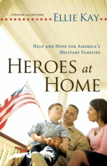 Heroes at Home : Help and Hope for America's Military Families, Paperback / softback Book