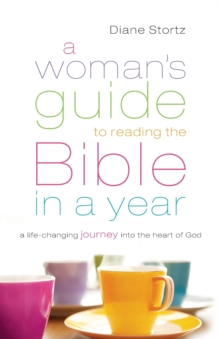 A Woman's Guide to Reading the Bible in a Year : A Life-Changing Journey Into the Heart of God, Paperback / softback Book