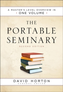 The Portable Seminary : A Master's Level Overview in One Volume, Hardback Book