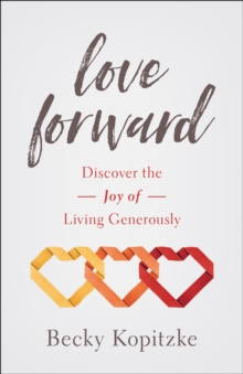 "Generous Love : Discover the Joy of Living ""Others First"", Paperback / softback Book"