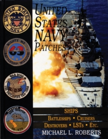 United States Navy Patches Series : Volume V: SHIPS: Battleships/Cruisers/Destroyers/LSTs/Etc., Hardback Book