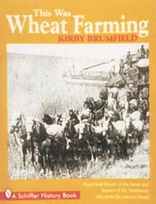 This Was Wheat Farming, Paperback / softback Book