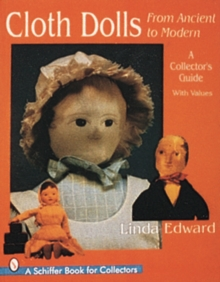 Cloth Dolls, from Ancient to Modern : A Collector's Guide, Paperback / softback Book