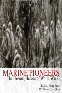 Marine Pioneers : The Unsung Heroes of World War II, Hardback Book