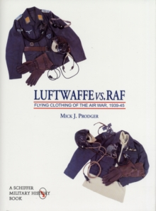 Luftwaffe vs. RAF : Flying Clothing of the Air War, 1939-45, Hardback Book