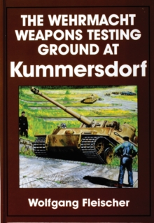 The Wehrmacht Weapons Testing Ground at Kummersdorf, Hardback Book