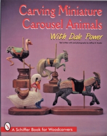 Carving Miniature Carousel Animals with Dale Power, Paperback / softback Book