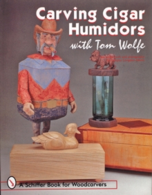 Carving Cigar Humidors with Tom Wolfe, Paperback / softback Book