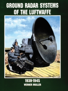 Ground Radar Systems of the Luftwaffe 1939-1945, Paperback Book