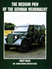 The Medium PKW of the German Wehrmacht 1937-1945, Paperback / softback Book